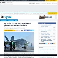 En Syrie, la coalition anti-EI tue plusieurs dizaines de civils