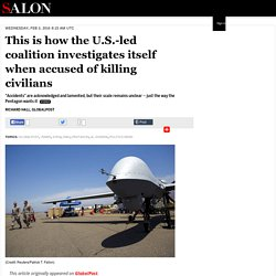 This is how the U.S.-led coalition investigates itself when accused of killing civilians