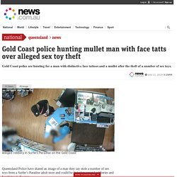 Gold Coast man with mullet, face tatts wanted over sex toy theft