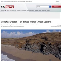 Coastal Erosion 'Ten Times Worse' After Storms