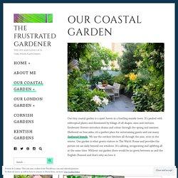 Our Coastal Garden – The Frustrated Gardener