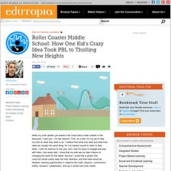 Roller Coaster Middle School: How One Kid's Crazy Idea Took PBL to Thrilling New Heights