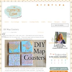 DIY Map Coasters ~ * THE COUNTRY CHIC COTTAGE (DIY, Home Decor, Crafts, Farmhouse)