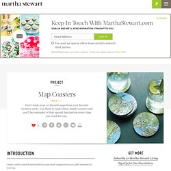 Map Coasters - Martha Stewart Crafts - StumbleUpon
