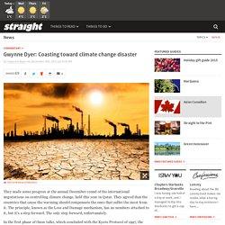 Gwynne Dyer: Coasting toward climate change disaster