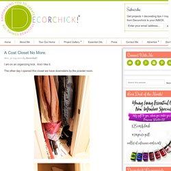 A Coat Closet No More. - Decorchick! ®