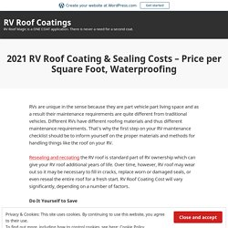 2021 RV Roof Coating & Sealing Costs – Price per Square Foot, Waterproofing