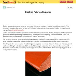 Coating Fabrics Supplier     Coated fabrics may comprise woven or non-woven cloth which encl...