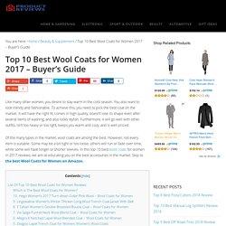 Top 10 Best Wool Coats for Women in 2017 - Buyer's Guide (September. 2017)