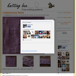 Cobblestones Stitch - Knitting Bee