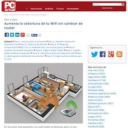 www.pcactual.com/articulo/zona_practica/paso_a_paso/paso_a_paso_hardware/10690/aumenta_cobertura_wifi_sin_cambiar_router.html