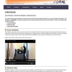 CoBot Symbiotic Human-Robot Interaction - CORAL, CMU