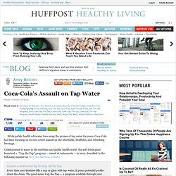 Coca-Cola's Assault on Tap Water