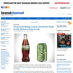 Coca-Cola Brings Lower-Cal Green Soda to UK, Share a Coke to US