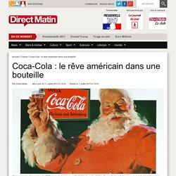Coca-Cola : le rêve américain dans une bouteille - culture
