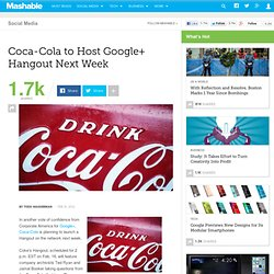 Coca-Cola to Host Google+ Hangout Next Week