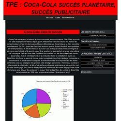 Coca-Cola dans le monde - TPE : Coca-Cola succès planétaire, succès publicitaire