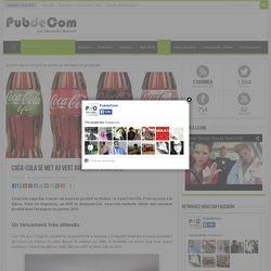 Coca-Cola se met au vert avec Coca-Cola Life - PubdeCom
