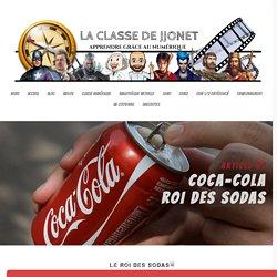 Coca, roi des sodas - LA CLASSE DE JJONET