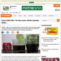 Coca-Cola Life : le Coca avec stevia rassure, mais...