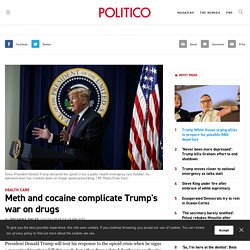 Meth and cocaine complicate Trump's war on drugs