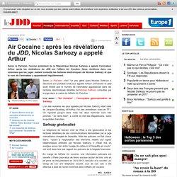 Air Cocaine : après les révélations du JDD, Nicolas Sarkozy a appelé Arthur
