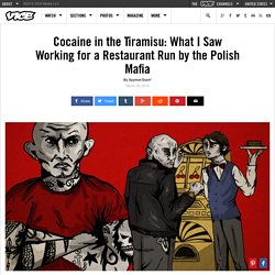Cocaine in the Tiramisu: What I Saw Working for a Restaurant Run by the Polish Mafia