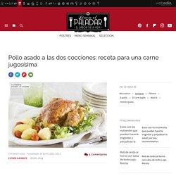 Pollo asado a las dos cocciones. Receta de cocina fácil, sencilla y deliciosa