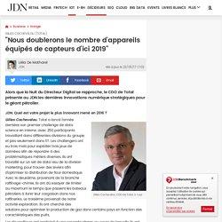 """Gilles Cochevelou (Total):""""Nous doublerons le nombre d'appareils équipés de capteurs d'ici 2019"""""""