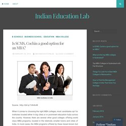 Is SCMS, Cochin a good option for an MBA? – Indian Education Lab