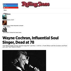 Wayne Cochran, Influential Soul Singer, Dead at 78