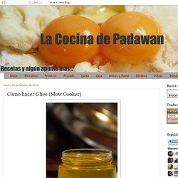 La cocina de Padawan: Cómo hacer Ghee (Slow Cooker)