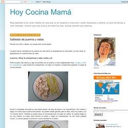 Hoy Cocina Mamá: Salteado de puerros y setas