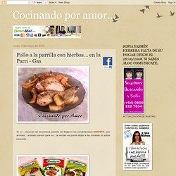 Cocinando por amor...: Pollo a la parrilla con hierbas... en la Parri - Gas