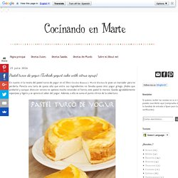 Cocinando en Marte: Pastel turco de yogur {Turkish yogurt cake with citrus syrup}