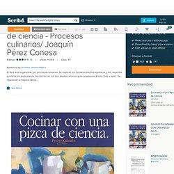 Cocinar con una pizca de ciencia - Procesos culinarios/ Joaquín Pérez Conesa