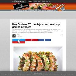 Hoy Cocinas Tú: Lentejas con boletus y gamba arrocera