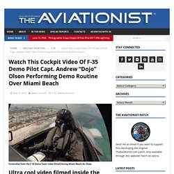 """Watch This Cockpit Video Of F-35 Demo Pilot Capt. Andrew """"Dojo"""" Olson Performing Demo Routine Over Miami Beach"""