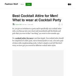 Best Cocktail Attire for Men! What to wear at Cocktail Party