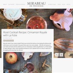 Rosé Cocktail Recipe: Cinnamon Royale with La Folie