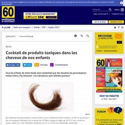 Cocktail de produits toxiques dans les cheveux de nos enfants