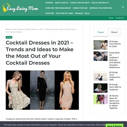 Cocktail Dresses in 2021 – Trends and Ideas to Make the Most Out of Your Cocktail Dresses