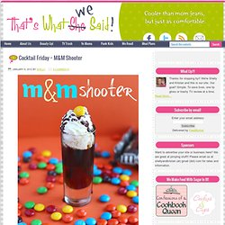 Cocktail Friday ~ M&M Shooter