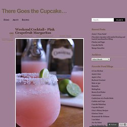 Weekend Cocktail~ Pink Grapefruit Margaritas « There Goes the Cupcake…