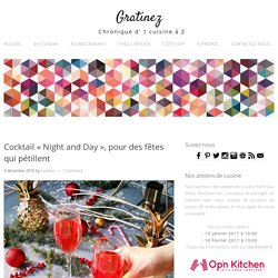 "Cocktail ""Night and Day"", pour des fêtes qui pétillent"
