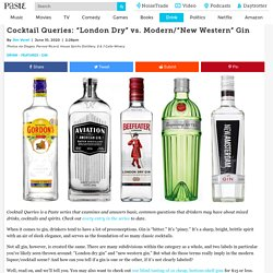 """Cocktail Queries: """"London Dry"""" vs. Modern/""""New Western"""" Gin - Paste"""