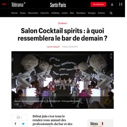 Salon Cocktail spirits : à quoi ressemblera le bar de demain ? - Sortir