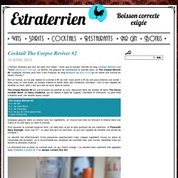 Cocktail The Corpse Reviver #2 | Extraterrien