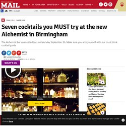 Seven cocktails you MUST try at the new Alchemist in Birmingham