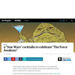 9 'Star Wars' cocktails to celebrate 'The Force Awakens'